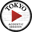 TOKYO ACOUSTIC SESSION